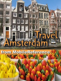 AMSTERDAM, NETHERLANDS: ILLUSTRATED TRAVEL GUIDE, PHRASEBOOK & MAPS (MOBI TRAVEL)