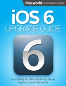 iOS 6 Upgrade Guide - Macworld Editors Cover Art