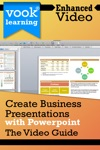 Create Business Presentations With PowerPoint The Video Guide Enhanced Version
