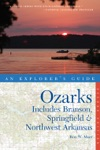 Explorers Guide Ozarks Includes Branson Springfield  Northwest Arkansas Second Edition