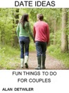 Date Ideas Fun Things To Do For Couples