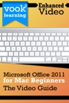 Microsoft Office 2011 For Mac Beginners The Video Guide Enhanced Version