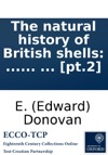 The Natural History Of British Shells  By E Donovan  Pt2