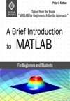 A Brief Introduction To MATLAB Taken From The Book MATLAB For Beginners A Gentle Approach