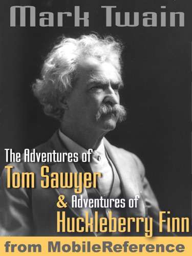 The Adventures of Tom Sawyer and Adventures of Huckleberry Finn ILLUSTRATED