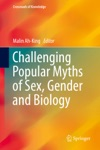 Challenging Popular Myths Of Sex Gender And Biology