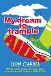 My Dream To Trample AIDS What Everyone At Any Age Should Know About HIVAIDS