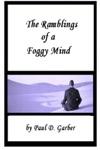 The Ramblings Of A Foggy Mind