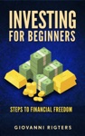 Investing For Beginners Steps To Financial Freedom