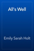 Emily Sarah Holt - All's Well artwork