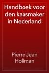 Handboek Voor Den Kaasmaker In Nederland