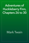 Adventures Of Huckleberry Finn Chapters 26 To 30