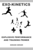 Edward Herger - Exo-Kinetics: Explosive Performance and Training Primer artwork