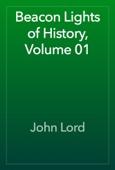 John Lord - Beacon Lights of History, Volume 01 artwork