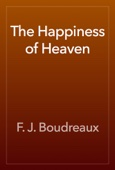 F. J. Boudreaux - The Happiness of Heaven artwork