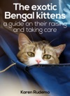 The Exotic Bengal Kittens A Guide On Their Raising And Taking Care