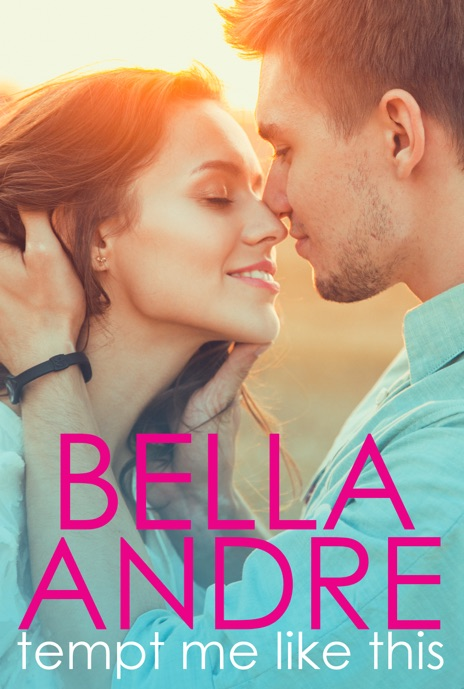Tempt Me Like This Bella Andre Book