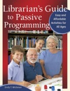 Librarians Guide To Passive Programming Easy And Affordable Activities For All Ages