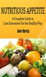 Nutritious Appetite A Complete Guide To Lose Excessive Fat The Healthy Way
