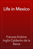 Frances Erskine Inglis Calderón de la Barca - Life in Mexico artwork