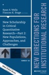 New Scholarship In Critical Quantitative Research Part 2 New Populations Approaches And Challenges