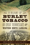 A History Of Burley Tobacco In East Tennessee  Western North Carolina
