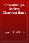 Chickamauga Useless Disastrous Battle