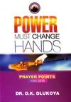 Power Must Change Hands - Prayer Points 1995-2010