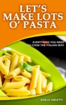 Lets Make Lots O Pasta