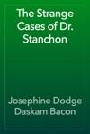 The Strange Cases Of Dr Stanchon