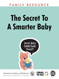 The Secret to a Smarter Baby - Laura Jana, MD, FAAP & AAP Council on Early Childhood Book