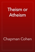 Chapman Cohen - Theism or Atheism artwork
