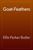 Ellis Parker Butler - Goat-Feathers artwork