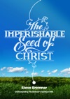 The Imperishable Seed Of Christ