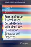 Supramolecular Assemblies Of Cucurbitnurils With Metal Ions