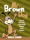Mr Brown Dog Short Stories Coloring Book And Jokes