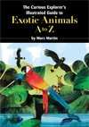 The Curious Explorers Illustrated Guide To Exotic Animals