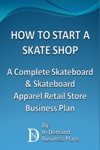 How To Start A Skate Shop A Complete Skateboard  Skateboard Apparel Retail Store Business Plan