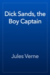 Dick Sands The Boy Captain