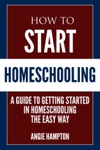 How To Start Homeschooling A Guide To Getting Started In Homeschooling Te Easy Way