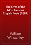 The Lives Of The Most Famous English Poets 1687