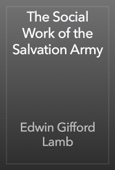 Edwin Gifford Lamb - The Social Work of the Salvation Army artwork