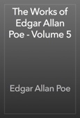 Edgar Allan Poe - The Works of Edgar Allan Poe - Volume 5  artwork