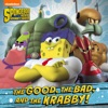 The Good The Bad And The Krabby The SpongeBob Movie Sponge Out Of Water In 3D