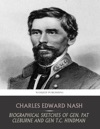 Biographical Sketches Of Gen Pat Cleburne And Gen TC Hindman