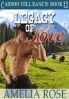 Legacy Of Love Carson Hill Ranch Book 12