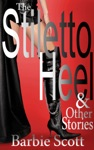 The Stiletto Heel  Other Stories