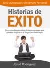 Historias De Xito Descubre Los Secretos De Las Empresas Que Pueden Inspirarte A Llegar Aun Ms Lejos