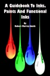 A Guidebook To InksPaints And Functional Inks