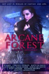 Arcane Forest A Fantasy Anthology